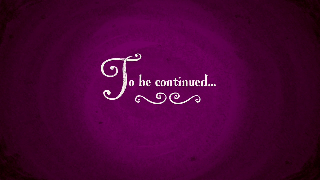 To_be_continued...